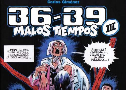 36-39 Malos Tiempos III de Carlos Giménez
