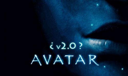 ¿Avatar 2.0?