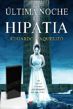 La última Noche de Hipatia Eduardo Vaquerizo Ignotus 2010