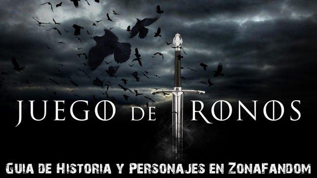 Juego de Tronos: Guía de historia y personajes en ZonaFandom