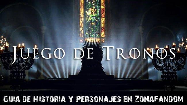 Juego de Tronos: Guía de historia y personajes en ZonaFandom III
